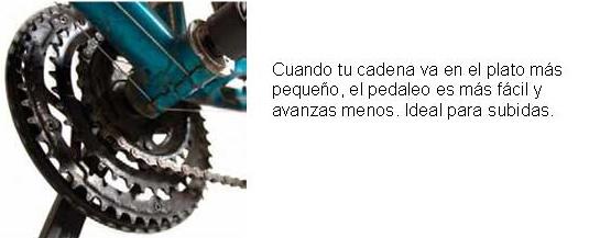 Cuando tu cadena va en el plato más chico: el pedaleo es más fácil y avanzás menos. Ideal en subidas.